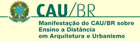 Manifestação do CAU/BR sobre Ensino a Distância em Arquitetura e Urbanismo