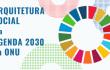 PROJETO NOVOS OLHARES – ARQUITETURA SOCIAL e a AGENDA 2030 da ONU