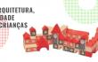 PROJETO NOVOS OLHARES – ARQUITETURA, CIDADE E CRIANÇAS